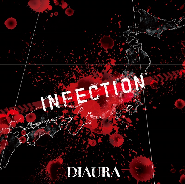 【DIAURA 2015~2016 ONEMAN TOUR「Route of Infection」】LIVE会場&通販限定Single『INFECTION』